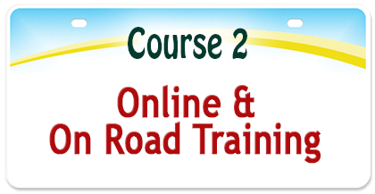 Course 2 - Online & On Road Training